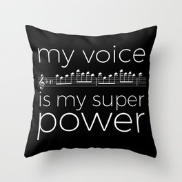 My voice is my super power (soprano, black version) Throw Pillow