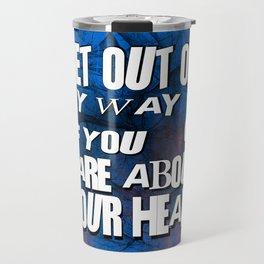 Get Out of my Way Travel Mug