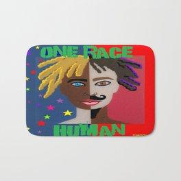 "ONE RACE... ""HUMAN"". Bath Mat"