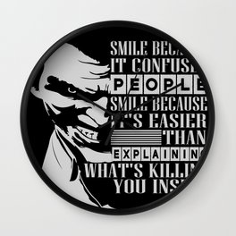 Smile because it confuses people Inspirational Motivational Quote Design Wall Clock