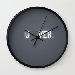 nothing lasts forever Wall Clock