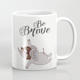 Be brave, be positive, positive quote, inspirational print Coffee Mug