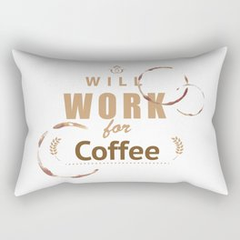 Will work for coffee Rectangular Pillow