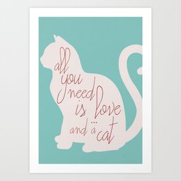 Shabby chic illustration - all you need is love (and a CAT), typography, interior design, cats, love Art Print