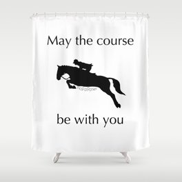May the course be with you Shower Curtain