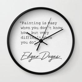 Edgar Degas quote Wall Clock
