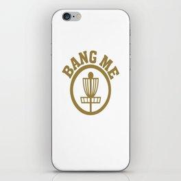 Bang Me Disc Golf Funny iPhone Skin