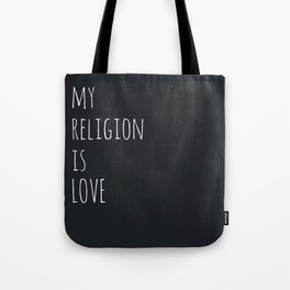 My Religion is Love Typography Tote Bag