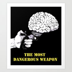 THE MOST DANGEROUS WEAPON (Black) Art Print