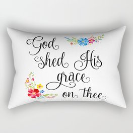 God Shed His Grace On Thee Rectangular Pillow