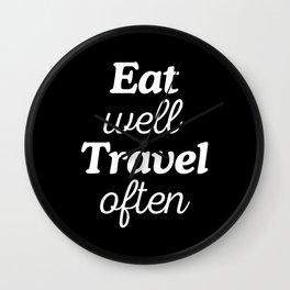 Eat Well Travel Often Wall Clock
