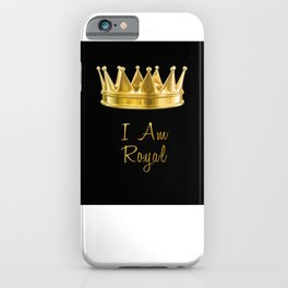 I am Royal in Black iPhone Case