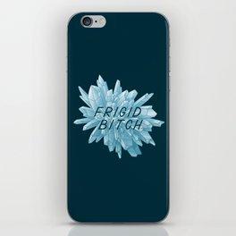 Frigid Bitch iPhone Skin