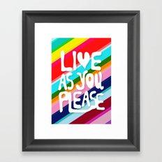 Live as you Please Framed Art Print