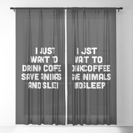 Drink Coffee Funny Quote Sheer Curtain