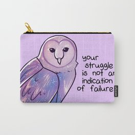 """Your Struggle is Not an Indication of Failure"" Galaxy Owl Carry-All Pouch"