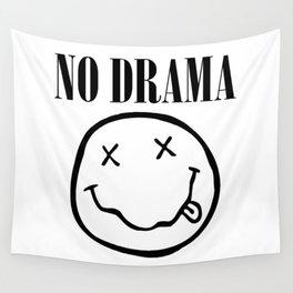 No Drama. Wall Tapestry