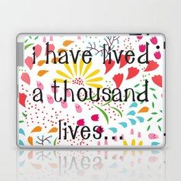 I have lived a thousand lives... Laptop & iPad Skin
