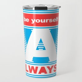 Be Yourself Always, (Playing With Stripes collection) Travel Mug