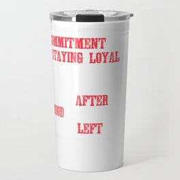 Great Commitment Tshirt Design Commitment means Travel Mug