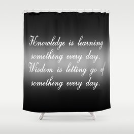 Knowledge is Learning Something Shower Curtain