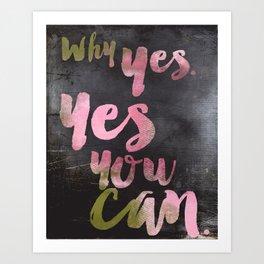 You Can. Art Print