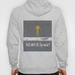 Up Road - This Way Up, for what ? Hoody