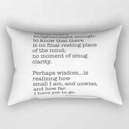 Maybe that's enlightenment enough to know that there is no final resting place Rectangular Pillow