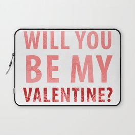 will you be my valentine? new hot love valentines day 14feb love cute words art design Laptop Sleeve