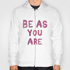 Be as you are…  Hoody