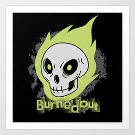 Burnedout Art Print