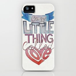 Crazy Little Thing iPhone Case