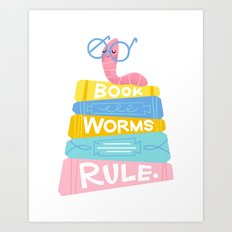 Bookworms Rule Art Print
