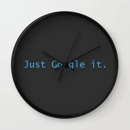 Just Google It (And Thank Me Later) Wall Clock