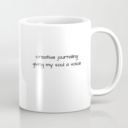 Creative Journaling: Giving my Soul a Voice Coffee Mug