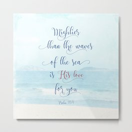 Psalm 93:4 - Mightier Than The Waves Metal Print