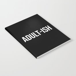 Adult-ish Funny Quote Notebook