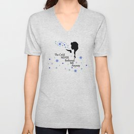 Cold never bothered me anyway Unisex V-Neck