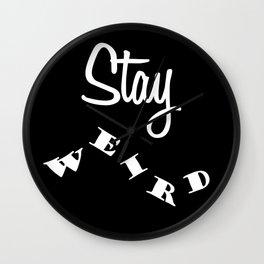 Stay weird Black Wall Clock