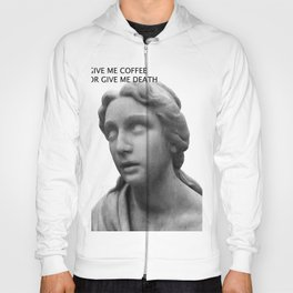 GIVE ME DEATH OR GIVE ME COFFEE Hoody