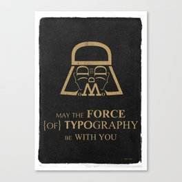 May The Force of Typography Be With You (darth vader) Canvas Print