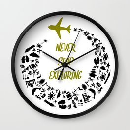 Never Stop Exploring simply Travel and See The World T-Shirt Wall Clock