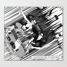 It's better than safe. It's death proof Canvas Print