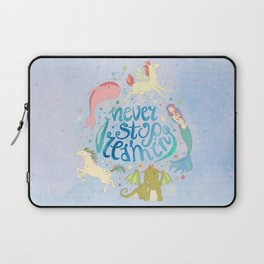 Never Stop Dreaming Laptop Sleeve
