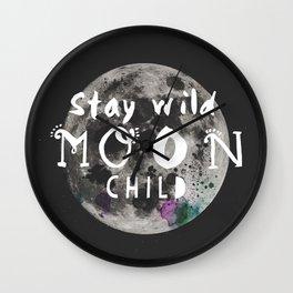Stay wild moon child (full moon) Wall Clock