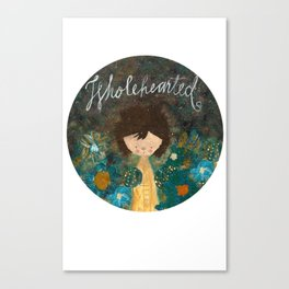 Wholehearted Canvas Print
