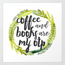 coffee & books! Art Print