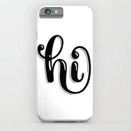 Hi iPhone Case