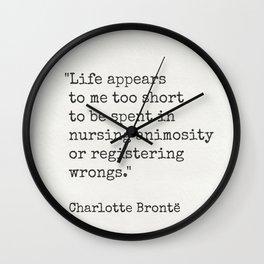 "Charlotte Brontë ""Life appears to me too short ..."" Wall Clock"
