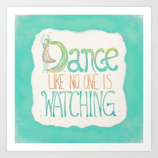 Dance Like No One Is Watching - Turquoise Art Print
